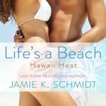 Q&A with  Jamie K. Schmidt, Life's a Beach Excerpt & Giveaway